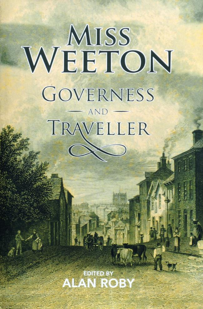 Miss Weeton, Governess and Traveller edited by Alan Roby