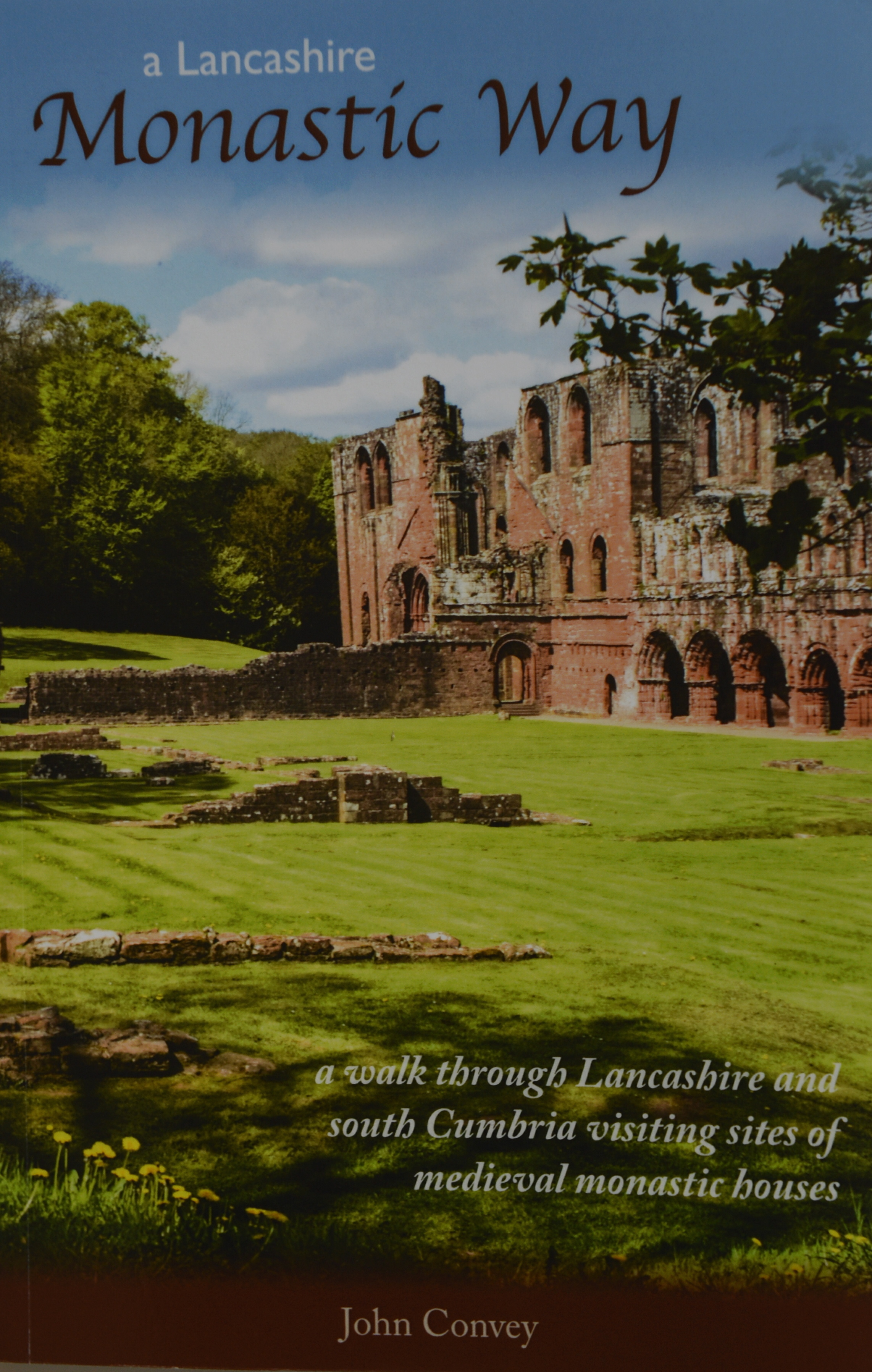 A Lancashire Monastic Way by John Convey