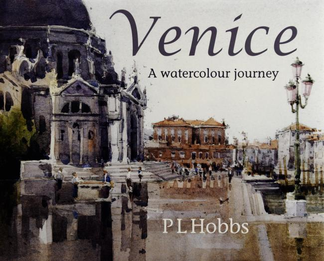 Venice - A Watercolour Journey by PL Hobbs