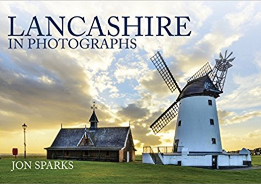 Lancashire in Photographs by Jon Sparks