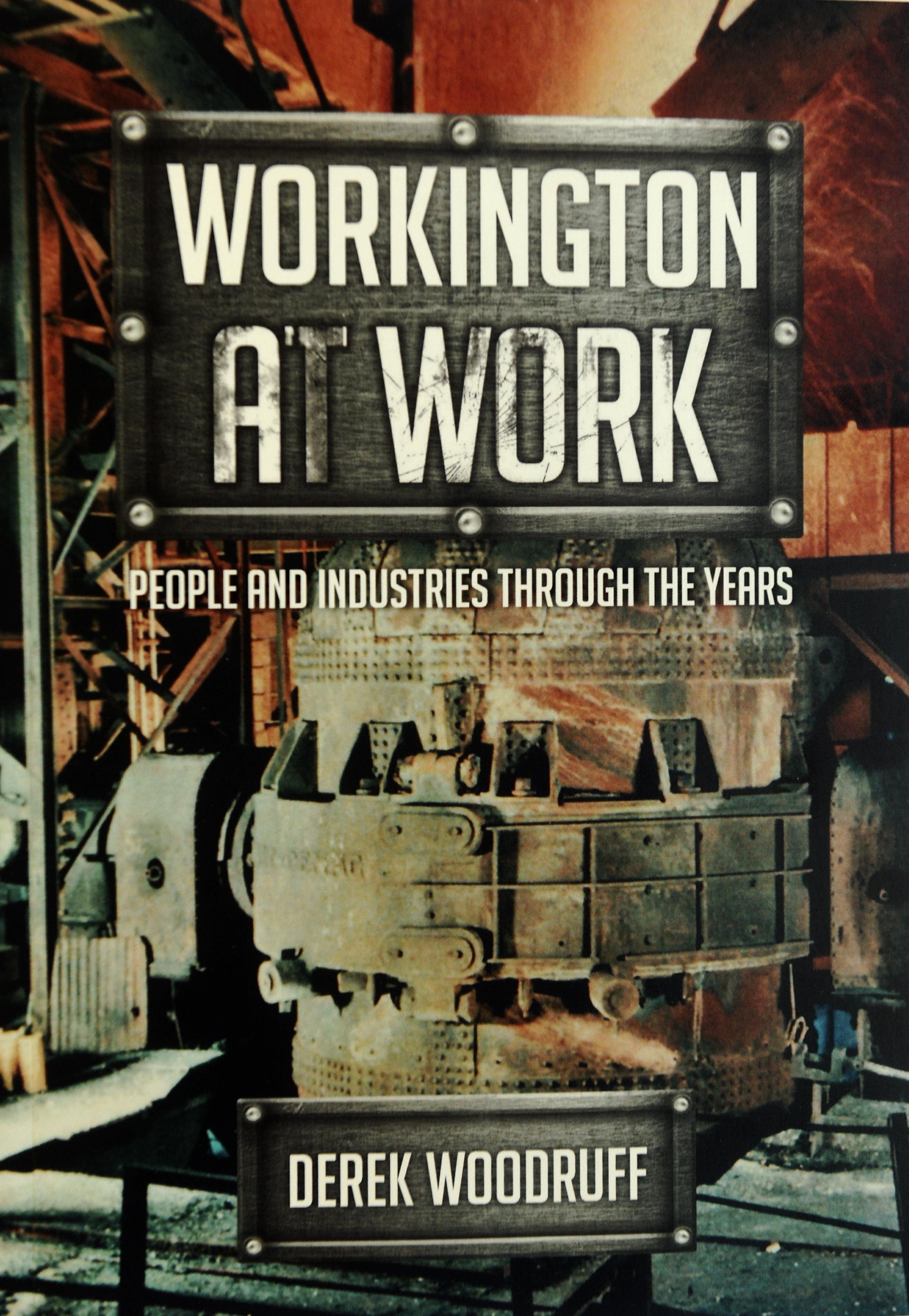 Workington at Work by Derek Woodruff